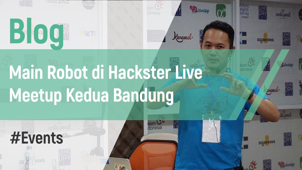 Main Robot di Hackster Live Meetup Kedua Bandung