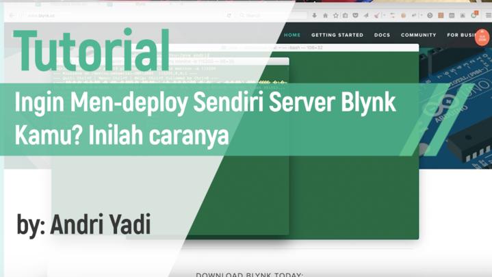Ingin Men-deploy Sendiri Server Blynk Kamu? Inilah caranya